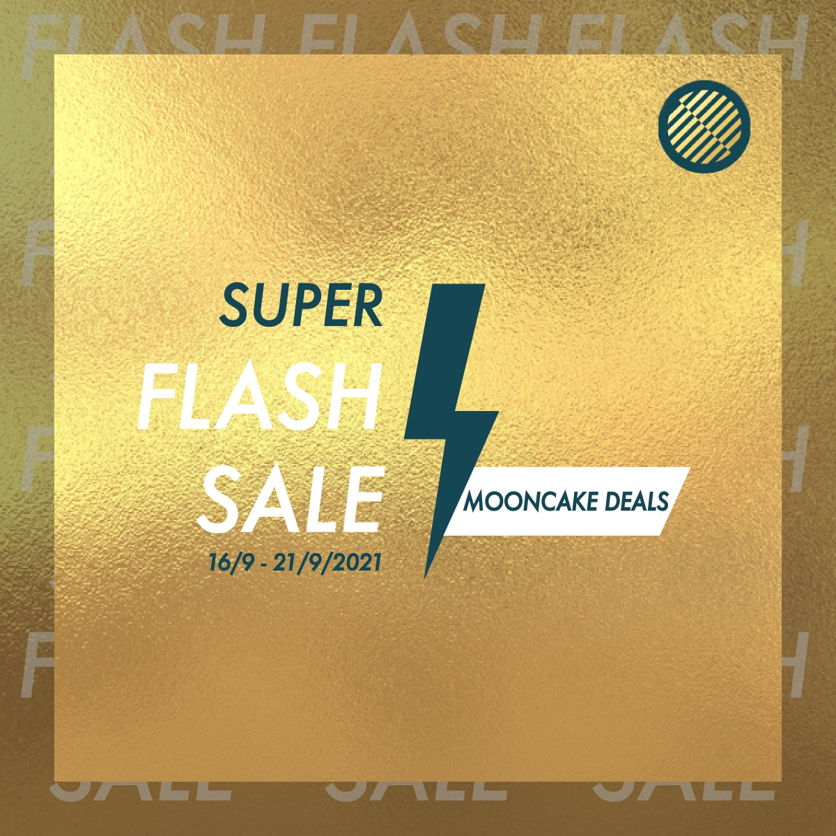 SUPER FLASH SALE – MOONCAKE DEALS 2021